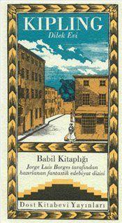 Dilek Evi : Babil Kitaplığı 11 - Rudyard Kipling