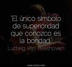 Frases de Ludwig van Beethoven | Frases y dichos populares | Lo dijo...