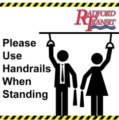 If you must stand when riding the bus please remember to use the handrails.