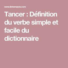 Tancer : Définition du verbe simple et facile du dictionnaire