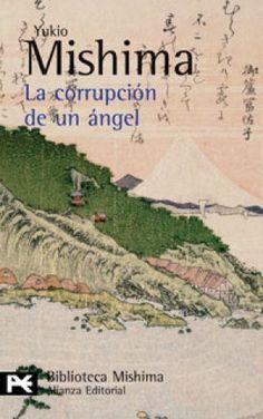 La Corrupción de un ángel : el mar de la fertilidad. 4 / Yukio Mishima ; [traductor: Guillermo Solana Alonso]