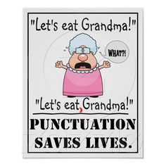 Punctuation saves lives! Fourth graders would get a kick out of this!