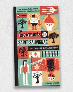 Les cicatrisés de Saint-Sauvignac (histoires de glissades d'eau) Saint, Philippe, Cover, Illustration, Books, The Sea, Graphic Design, Reading, Livres