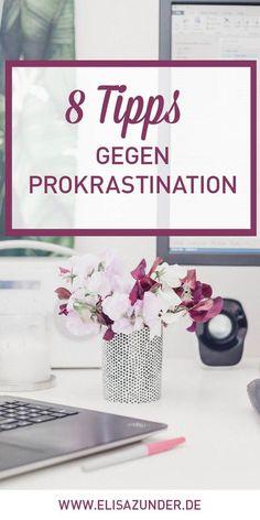 Tipps gegen Prokrastination, Tipps gegen Aufschieberitis, Ursachen von Prokrastination, Aufschieben, Arbeitsstörung, Business, Business Tipps, ständiges Aufschieben, Angst zu scheitern, fehlende Motivation, Prokrastination, Aufschieberitis, Karriere, Beruf, Leben