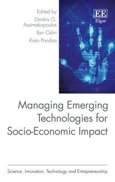 Managing Emerging Technologies for Socio-Economic Impact - edited by Dimitris G. Assimakopoulos, Ilan Oshri, and Krsto Pandza - June 205 (Science, Innovation, Technology and Entrepreneurship series)