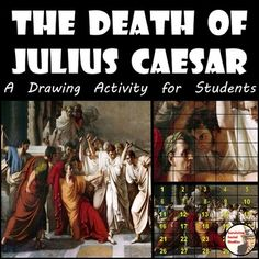 Julius Caesar - The Death of Julius Caesar.  Your students will recreate Vincenzo Camuccini's famous painting of the assassination of Julius Caesar.  This iconic image will be a great addition to your lessons on the rise of the Roman Empire, leaders in history, or just to have printed and in a folder ready to go for a sub plan!