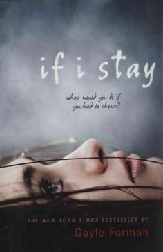 """If I Stay"" by Gayle Forman - a truly amazing book"