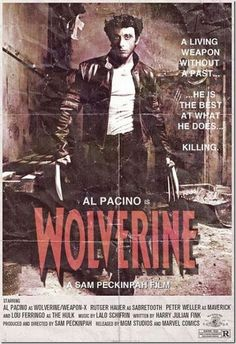 Modern movies - 50 years ago.  What if our favorite movies came out 50 years ago?  I love Al Pacino as Wolverine.