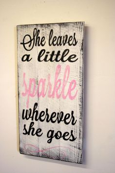 I need this for my girls room! She Leaves A Little Sparkle Wherever She Goes Nursery Sign Shabby Chic Nursery Pallet Sign Distressed Wood Pink Nursery Decor Girl Nursery, Girls Bedroom, Chic Nursery, Bedroom Ideas, Bedrooms, Nursery Signs, Nursery Decor, Wall Decor, Nursery Art