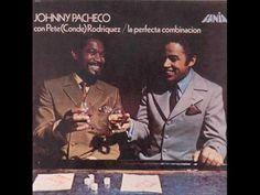 LA Esencia Del Guaguancó Pete El Conde y Johnny Pacheco - YouTube