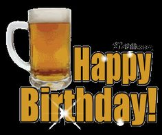 Happy Birthday And Beer Photo:  This Photo was uploaded by H_273377. Find other Happy Birthday And Beer pictures and photos or upload your own with Photo...