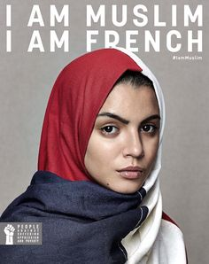 """I am Muslim. I am French."" Source: NativeVML and People Against Suffering Oppression and Poverty"