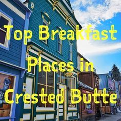 Where to Eat Breakfast in Crested Butte, Colorado.
