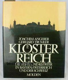 Klösterreich. Die Stifte und Klöster in Bayern, Österreich und der Schweiz von Hans Schaumberger, http://www.amazon.de/