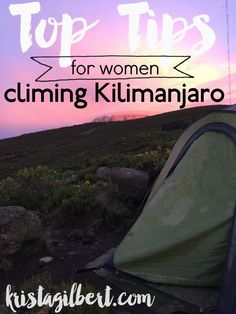 Are you tackling the world's highest freestanding peak? Go strong women of the world! These tips will help you prepare for and conquer Mt.Kilimanjaro!