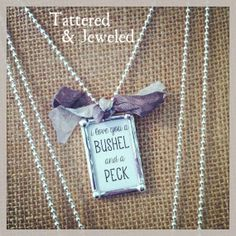I love you a BUSHEL and a PECK Necklace. $28.00, via Etsy. ***GIVEAWAY GOING ON FOR THIS NECKLACE*** VISIT WWW.FACEBOOK.COM/TATTEREDANDJEWELED FOR DETAILS!!