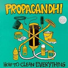 PROPAGANDHI – How to Clean Everything (20th Anniversary Edition)