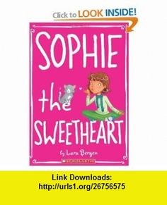 Sophie #7 Sophie the Sweetheart (9780545330749) Lara Bergen, Laura Tallardy , ISBN-10: 0545330742  , ISBN-13: 978-0545330749 ,  , tutorials , pdf , ebook , torrent , downloads , rapidshare , filesonic , hotfile , megaupload , fileserve