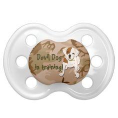 Devil Dog in training Infant Pacifier ForEverProud: http://www.zazzle.com/foreverproud