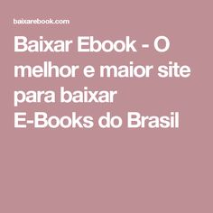 Baixar Ebook - O melhor e maior site para baixar E-Books do Brasil