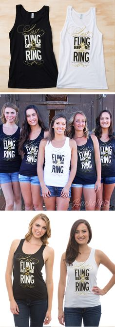 OMG THESE ARE PERFECT FOR MY BACHELORETTE PARTY! These Last Fling Before the Ring tank tops are glitzy, classy and 100% adorable! Sizes XS-XXL