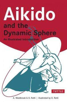 Aikido and the Dynamic Sphere: An Illustrated Introduction provides a complete foundation in the practice of this distinctive and effective art. To possess the skills, techniques and attitude of the t