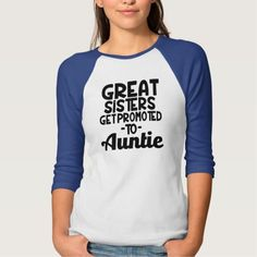 Great Sisters get Promoted to Auntie funny aunt