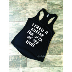 I need a coffee the size of my butt ™ Terry Racerback Tank Top. Cute Tank Top . Bruch Shirt . Coffee Lover . - Lift Her Up Clothing