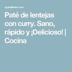 Paté de lentejas con curry. Sano, rápido y ¡Delicioso! | Cocina