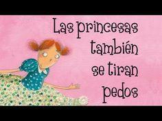 Las princesas también se tiran pedos - Cuentos infantiles no sexistas. Beatriz Montero - YouTube