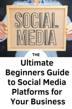 Do you have a business and know that you need to be on social media but have no idea where to start or what platforms are best for your target market?  Here is the ultimate beginners guide to social media platforms for your business. #socialmediamarketing