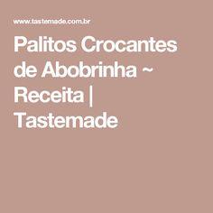 Palitos Crocantes de Abobrinha ~ Receita | Tastemade