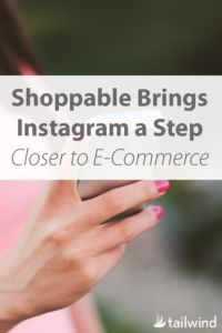 Shoppable Brings Instagram a Step Closer to E-Commerce