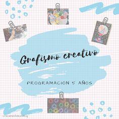 CRECIENDO FELICES: GRAFISMO CREATIVO : Programación de 4 AÑOS Dena, Homeschool, Study, Teaching, Activities, Education, Kid Art, Music Education Activities, Children Art Projects