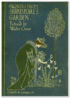 Flowers from shakespeare's garden William Morris Art, The Borrowers, Walter Crane, Shakespeare, Vintage Books, Archive, Art Pictures, Flowers, Illustration