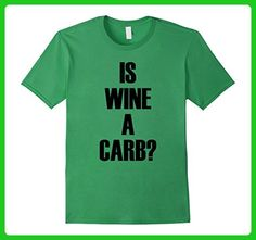 Mens Is Wine a Carb? - Funny Wine Quote T-Shirt Small Grass - Food and drink shirts (*Amazon Partner-Link)
