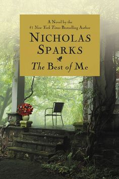 The Best of Me by Nicholas Sparks - Books to read before the movie versions come out!
