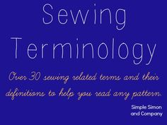 What I Wish I'd Known When I Started Sewing: Sewing Teminology (A mini sewing dictionary) - Simple Simon and Company