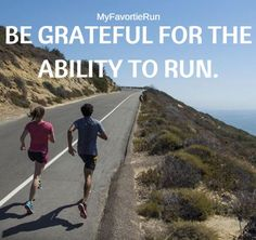 Be Grateful for the ability for RUN