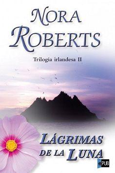 Lágrimas de la luna - Nora Roberts