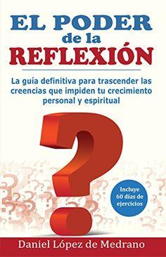 El poder de la Reflexion: La guía definitiva para trascender las creencias que impiden tu crecimiento personal y espiritual - https://alegrar.me/producto/el-poder-de-la-reflexion-la-gua-definitiva-para-trascender-las-creencias-que-impiden-tu-crecimiento-personal-y-espiritual/