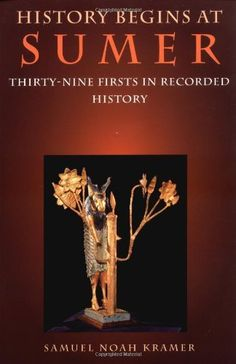 History Begins at Sumer: Thirty-Nine Firsts in Recorded History by Samuel Noah Kramer. $18.21. Edition - 3rd. Publication: April 1, 1988. Publisher: University of Pennsylvania Press; 3rd edition (April 1, 1988). Save 27% Off!