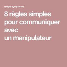 8règles simples pour communiquer avec unmanipulateur