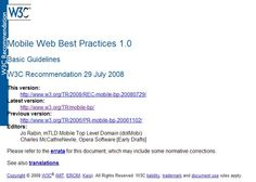 Mobile Web Best Practices 1.0  Basic Guidelines  W3C Recommendation 29 July 2008  http://www.w3.org/TR/mobile-bp/
