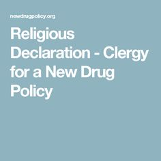 Religious Declaration - Clergy for a New Drug Policy