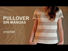 Tutorial Pullover Crochet o Ganchillo Sin Mangas - YouTube