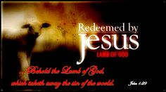 John 1:29 KJV  ...Behold the Lamb of God, which taketh away the sin of the world.