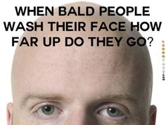 Bald people wash their face