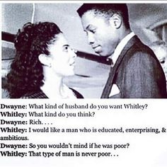 Husband quote..  Dwayne & Whitley frm A Diffrent World.