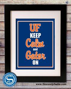 "University of Florida Gators ""Keep Calm and Gator On"" 8x10 Print. $9.95, via Etsy."
